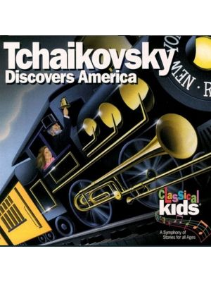 Classical Kids (Story): Tchaikovsky Discovers America