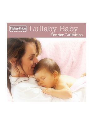 Fisher Price - Lullaby Baby / Tender Lullabies